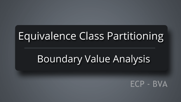 Equivalence class partitioning and boundary value analysis