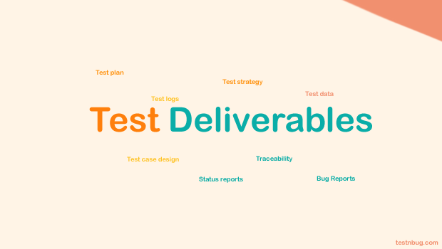 Test deliverables in software testing
