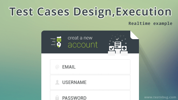 Test case design and execution